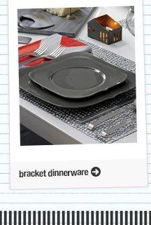 bracket dinnerware