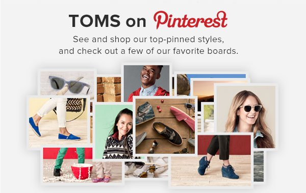 TOMS on Pinterest - see and shop our top-pinned styles, and check out a few of our favorite boards.