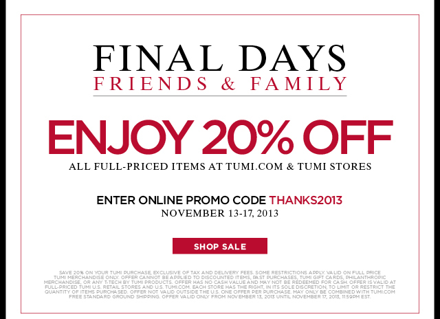 Final Days - Friends and Family - Enjoy 20% off all full priced items - Shop Now