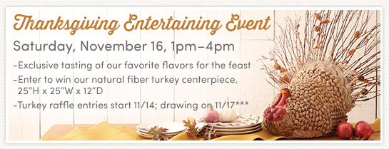 Join us today, 11/16, from 1pm-4pm for our Thanksgiving Entertaining Event
