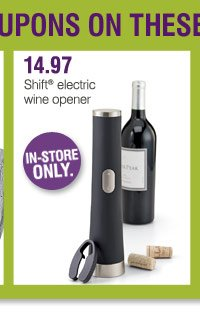 14.97 Shift® electric wine opener In-store only.