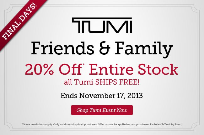 TUMI Friends & Family | 20% Off Entire Stock | All Tumi SHIPS FREE! November 13-17, 2013 | Shop Tumi Event Now