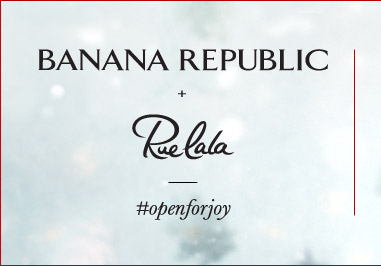 BANANA REPUBLIC + Rue la la | #openforjoy