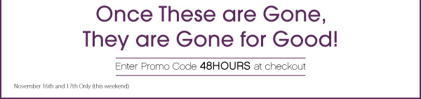 Enter Promo Code 48HOURS