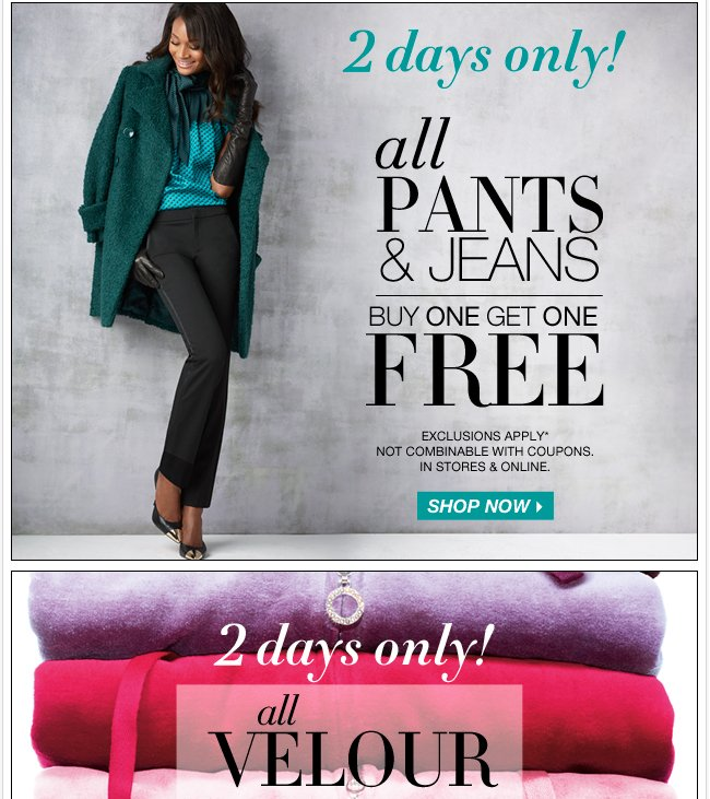 All pants & jeans buy one, get one FREE!