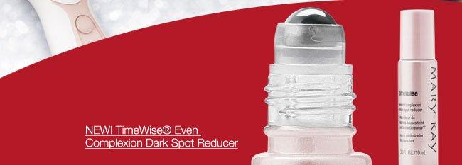NEW! TimeWise® Even Complexion Dark Spot Reducer