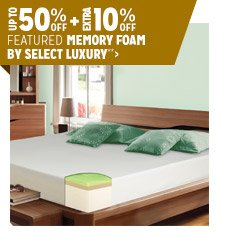 Up to 50% off + Extra 10% off Featured Memory Foam**