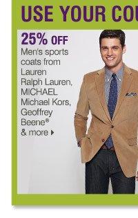 Use your coupons on these Bonus Buys 25% off Men's sports coats  from Lauren Ralph Lauren, MICHAEL Michael Kors, Geoffrey Beene® and  more