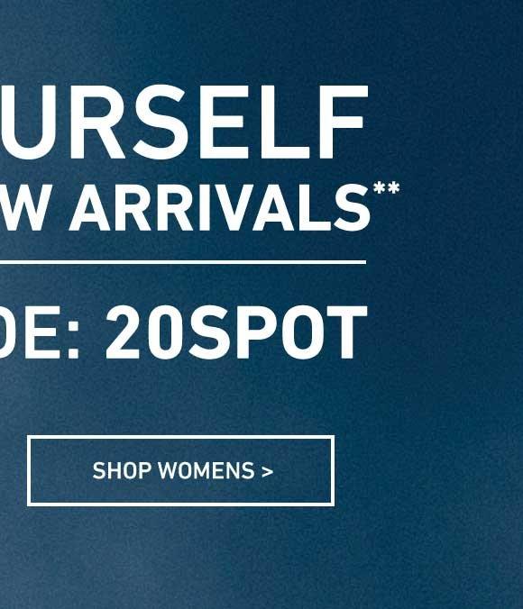 Go Gift Yourself: Women's 20% Off New Arrivals. Enter Code: 20SPOT