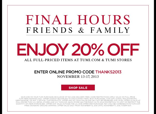 Final Hours - Friends and Family - Enjoy 20% off all full priced items - Shop Now