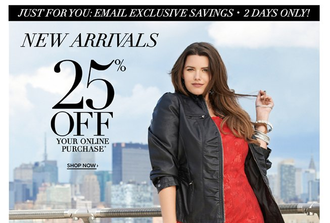 25% Off* Your Online Purchase. Shop Now!