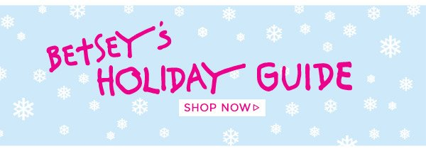Shop Betsey's Gift Guide