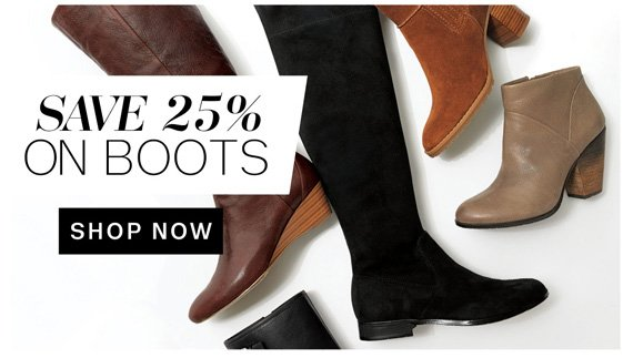 Save 25% on Boots. Shop Now