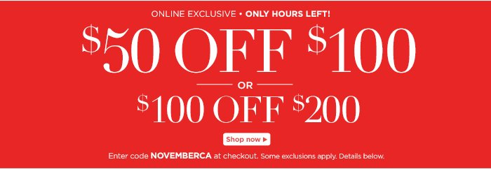 Online Exclusive! $50 off $100, $100 off $200