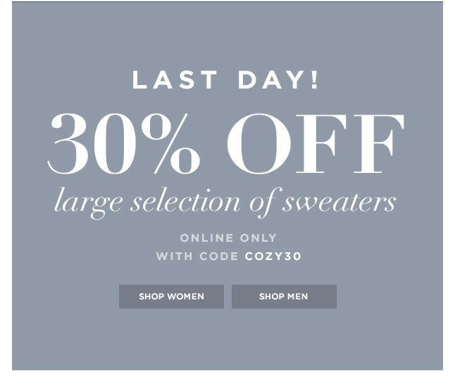Last Day 30% Off A Large Selection Of Sweaters, Online Only!