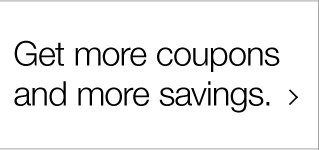 Get  more coupons and more savings.