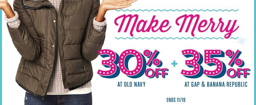 Make Merry   30% OFF AT OLD NAVY + 35% OFF AT GAP & BANANA REPUBLIC   ENDS 11/19