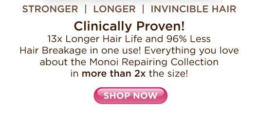 STRONGER, LONGER, INVINCIBLE HAIR CLINICALLY PROVEN!