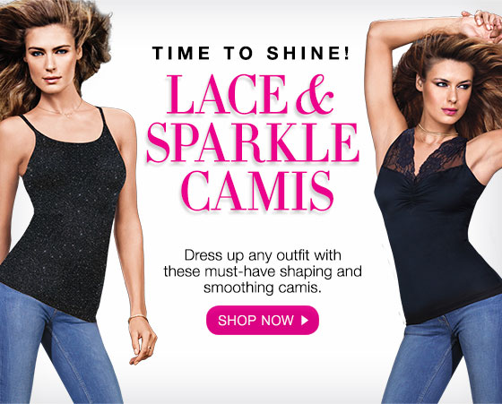 Time to Shine! Lace & Sparkle Camis: Dress up any outfit with these must-have shaping and smoothing camis.