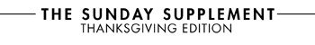 THE SUNDAY SUPPLEMENT - SPECIAL THANKS GIVING