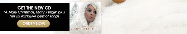 GET THE NEW CD A Mary Christmas, Mary J Blige plus her six exclusive best of songs - ORDER NOW