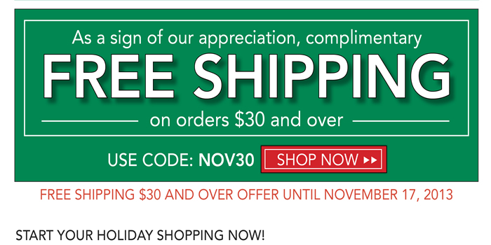As a sign of our appreciation, complimentary shipping over $30