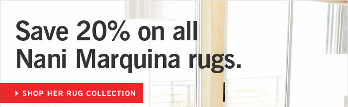 Save 20% on all Nani Marquina rugs. Shop HER RUG COLLECTION