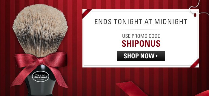 Free Shipping on All Orders Ends Tonight - Use Promo Code SHIPONUS