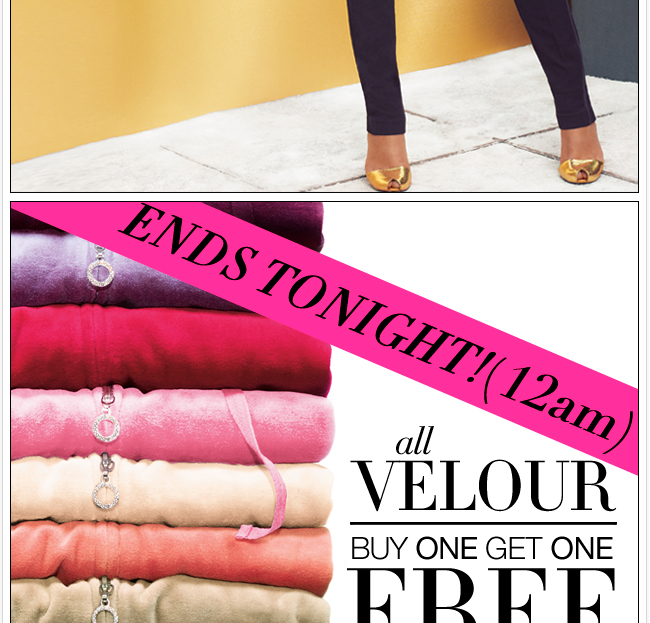 Ends tonight, buy one get one FREE velour!
