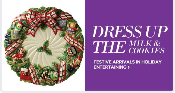 FESTIVE ARRIVALS IN HOLIDAY ENTERTAINING