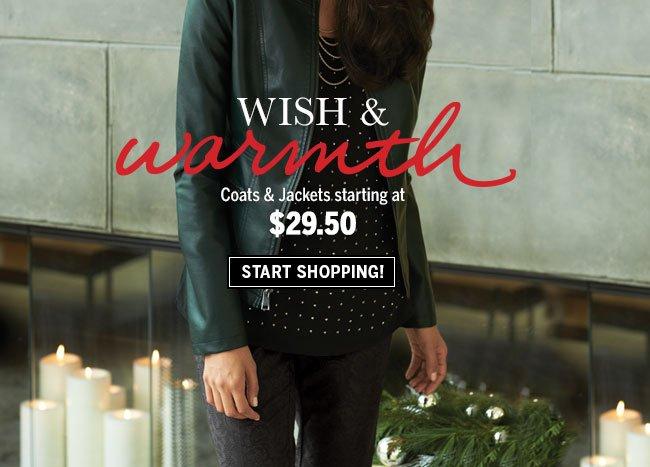 Wish & Warmth. Coats & Jackets starting at $29.50. Start shopping!