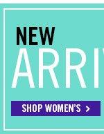 New Arrivals! Shop Women's
