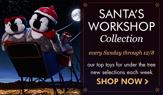 Shop Santa's Workshop Collection every Sunday through 12/8!