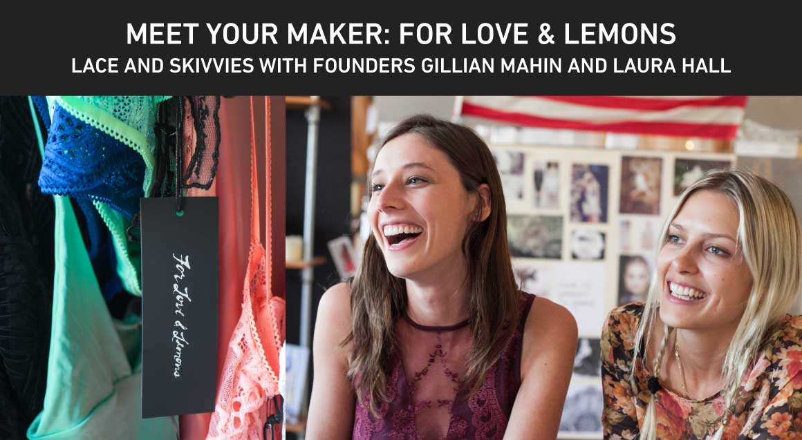 Meet Your Maker: For Love and Lemons