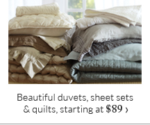 Beautiful duvets, sheet sets & quilts, starting at $89