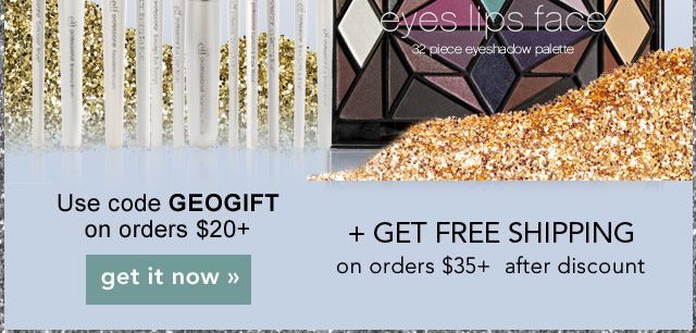 Use Code: GEOGIFT on orders $20+  Get it Now!