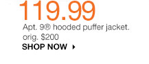 119.99 Apt. 9 hooded puffer jacket. orig. $200. SHOP NOW