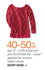 40-50% off Apt. 9, Croft & Barrow and SONOMA life + style apparel for women. Select styles. SHOP NOW