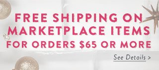 Free shipping on Marketplace items for orders $65 or more. See details