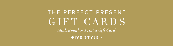 The Perfect Present GIFT CARDS Mail, Email or Print a Gift Card - - Give Style