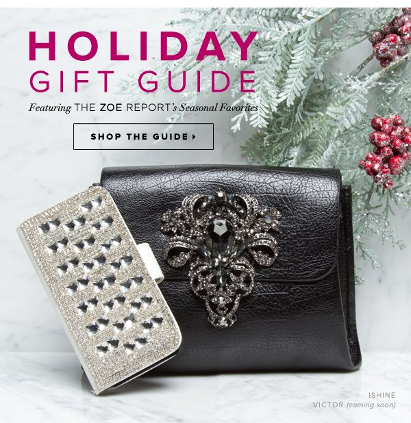 HOLIDAY GIFT GUIDE Featuring The Zoe Report's Seasonal Favorites - - Shop the Guide