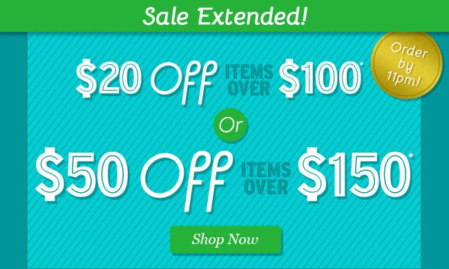 Take $20 Off items over $100 OR $50 Off items over $150. Shop Now.