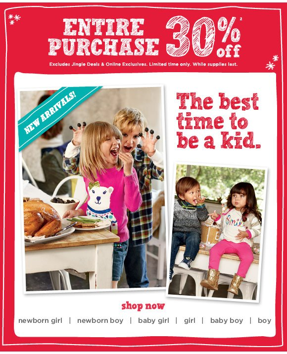 Entire Purchase 30% Off(2). Excludes Jingle Deals. Limited time only. While supplies last. Shop new styles.