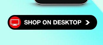 Shop on Desktop>