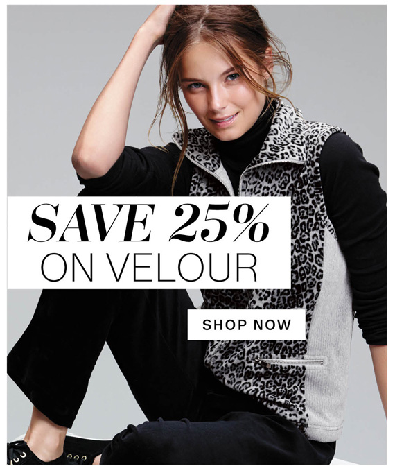 Save 25% on Velour. Shop Now