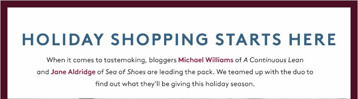 Bloggers Jane Aldridge of Sea of Shoes and Michael Williams of A Continuous Lean pick their must-have gifts of the season.
