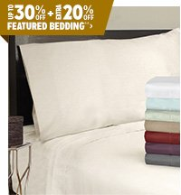 Up to 30% off + Extra 20% off Featured Bedding**