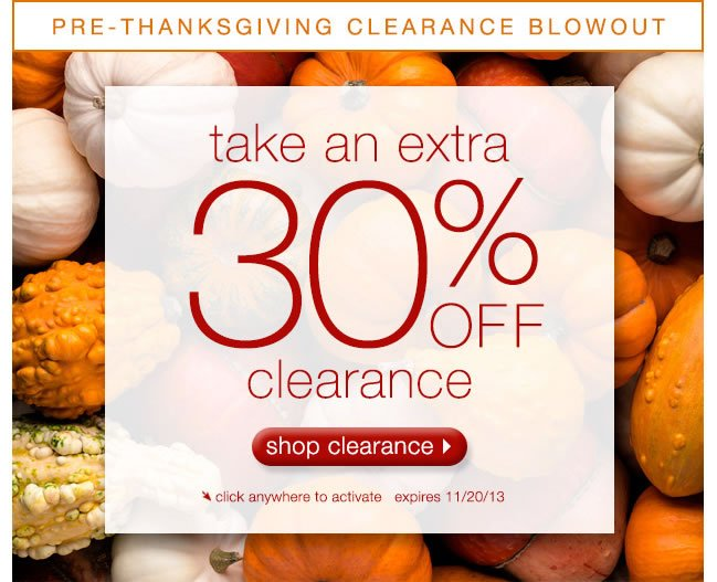 Pre-Thanksgiving Clearance Blowout: Take An Extra 30% Off Clearance