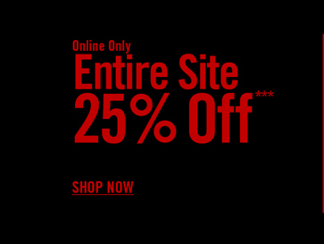 ONLINE ONLY - ENTIRE SITE 25% OFF*** SHOP NOW