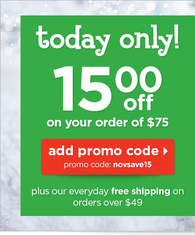 Today only - $15 off your $75 order!